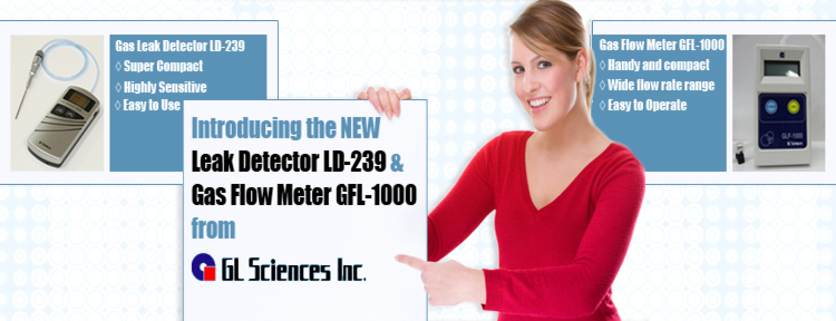 Chromatography Slide Introducing The New Leak Detector LD-239 and Gas Flowmeter GFL-1000 from GL Sciences